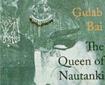 Gulab Bai - The Queen of Nautanki Theatre